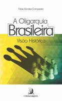 A Oligarquia Brasileira: Visão Histórica (Português)