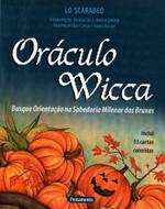 Oráculo Wicca: Busque Orientação Na Sabedoria Milenar Das Bruxas