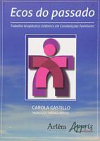 Ecos do Passado. Trabalho Terapêutico Sistêmico em Constelações Familiares (Português)
