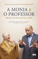 A monja e o professor: Reflexões sobre ética, preceitos e valores (Português)