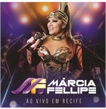 Marcia Fellipe - Ao Vivo Em Recife (CD)