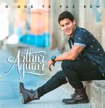 Arthur Aguiar - O Que Te Faz Bem (CD)