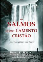 Os Salmos Como Lamento Cristão. Um Comentário Histórico (Português)