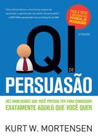 Qi de Persuasão. Dez Habilidades que Você Precisa Ter Para Conseguir Exatamente Aquilo que Você Quer (Português)