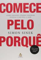 Comece pelo porquê: Como grandes líderes inspiram pessoas e equipes a agir (Português)