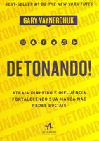 Detonando!: Atraia Dinheiro e Influência Fortalecendo sua Marca nas Redes Sociais (Português)