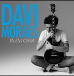 Davi Moraes - Tá Em Casa - Digipack (CD