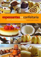 Espessantes na Confeitaria. Texturas e Sabores (Português)