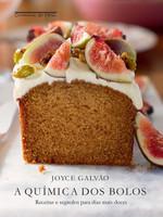 A química dos bolos: Receitas e segredos para dias mais doces (Português)