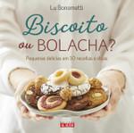 Biscoito ou bolacha?: Pequenas delícias em 50 receitas e dicas (Português)
