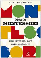 Método Montessori: Uma introdução para pais e professores (Português)