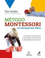 Método Montessori na Educação dos Filhos (Português)