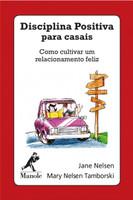 Disciplina positiva para casais: Como cultivar um relacionamento feliz (Português)