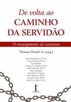 De Volta ao Caminho da Servidão. O Ressurgimento do Estatismo (Português)