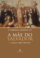 A Mãe do Salvador e Nossa Vida Interior (Português)