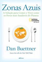 Zonas azuis: A solução para comer e viver como os povos mais saudáveis do planeta (Português)