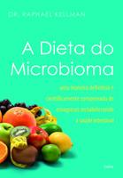 A dieta do microbioma: Uma Maneira Definitiva e Cientificamente Comprovada de Emagrecer, Restabelecendo a Saúde Intestinal (Português)