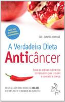 A Verdadeira Dieta Anticâncer (Português)