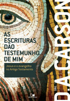 As Escrituras Dão Testemunho de Mim. Jesus e o Evangelho no Segundo Testamento (Português)