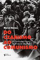 Do Czarismo ao Comunismo. As Revoluções Russas do Início Século XX (Português)