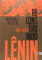 Reconstruindo Lênin. Uma Biografia Intelectual (Português)