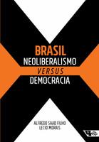 Brasil. Neoliberalismo Versus Democracia (Português)