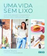 Uma vida sem lixo: Guia para reduzir o desperdício na sua casa e simplificar a vida (Português)