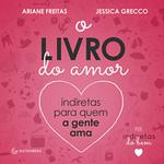 O Livro do Amor: Indiretas para quem a gente ama (Português)