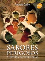 Sabores perigosos: A história das especiárias (Português)