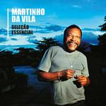 Martinho da Vila: Essencial (Grandes Sucessos)