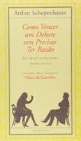 Como Vencer Um Debate sem Precisar Ter Razão (Português)