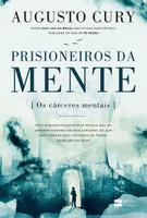 Prisioneiros da Mente. Os Cárceres Mentais (Português)