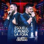 Zé Neto & Cristiano - Esquece o Mundo Lá Fora - CD