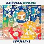 Ivan Lins - América, Brasil