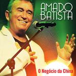Amado Batista - O Negócio Da China