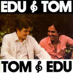 EDU LOBO E TOM JOBIM - EDU E TOM