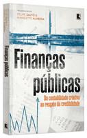 Finanças públicas: Da contabilidade criativa ao resgate da credibilidade (Português)