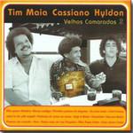 Tim Maia Cassiano Hyldon - Velhos Camaradas 2