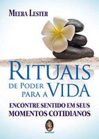 Rituais de Poder Para a Vida: Encontre Sentido em Seus Momentos Cotidianos (Português)