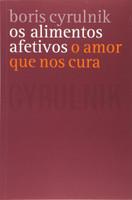 Os alimentos afetivos: O amor que nos cura (Português)
