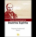 Estudo Sistematizado da Doutrina Espírita Programa Fundamental I