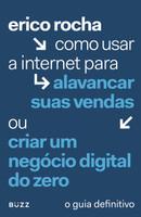 Como Usar a Internet Para Alavancar Suas Vendas ou Criar Um Negócio Digital do Zero (Português)