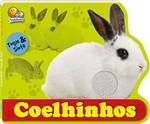Coelhinhos. Animais Bebês - Coleção Toque e Sinta (Português)