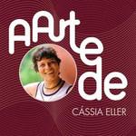 Cássia Eller - A Arte De