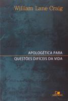 Apologética Para Questões Difíceis da Vida (Português)