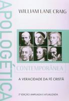 Apologética Contemporânea. A Veracidade Da Fé Cristã (Português)