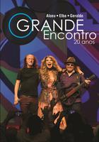 Alceu, Elba e Geraldo - o Grande Encontro - 20 Anos - DVD