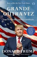 Grande Outra Vez. Como Recuperar a América Debilitada (Português)