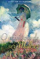 O Privilégio de Ser Mulher (Português)