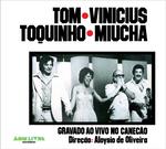 Tom, Vinícius, Toquinho, Miúcha - Gravado ao Vivo Canecão